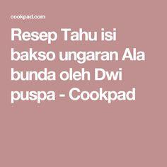 Resep Tahu isi bakso ungaran Ala bunda oleh Dwi puspa - Cookpad
