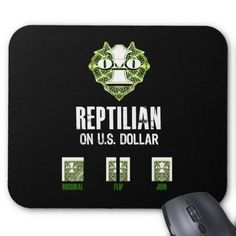 Reptilian on U.S. Dollar Mouse Pads #MousePad #Reptilian #Reptilians #Alien #Reptoid #Extraterrestrial