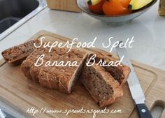 Sprouts n Squats: Superfood Spelt Banana Bread  - Make ahead and freeze slices for snacks and breakfast