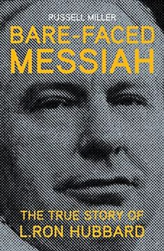 Bare-Faced Messiah: The True Story of L. Ron Hubbard: New and updated edition of the classic exposé of the life of the founder of Scientology/p I Love Books, Books To Read, L Ron Hubbard, Church Of Scientology, Scientology Exposed, Pulp, What To Read, Book Photography, The Life