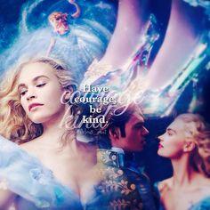 Have courage, be kind #Cinderella #LilyJames