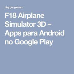 F18 Airplane Simulator 3D – Apps para Android no Google Play