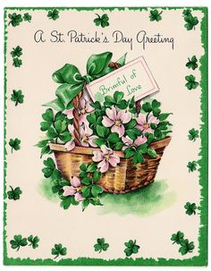 Brimful of Love - St Patrick's Day Greetings St Patrick's Day, St Patricks Day Cards, Happy St Patricks Day, Vintage Greeting Cards, Vintage Postcards, Vintage Images, Fete Saint Patrick, Erin Go Bragh, Irish Blessing