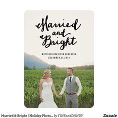 "Married & Bright | Holiday Photo Card-**EXPLORE an Amazing Collection of  ""Theme Matching Wedding Invitation Sets"" GO TO... http://www.zazzle.com/weddinginvitationkit/"