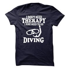 I DONT NEED THERAPY, I JUST NEED TO GO DIVING