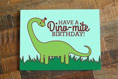 "Dinosaur Birthday Card ""Have a Dino-mite Birthday!"" - pun birthday card, funny birthday card, cute dinosaur, b-day card for friends for kids by TinyBeeCards on Etsy https://www.etsy.com/listing/235974383/dinosaur-birthday-card-have-a-dino-mite"