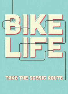 BIKE LIFE ~ Take the scenic Route (the 30a Scenic Route!!) ~~~ great typography