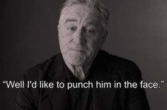 "Robert De Niro Calls Trump A ""Pig,"" ""A Bozo,"" And ""A Bullshit Artist"" In Passionate Video"