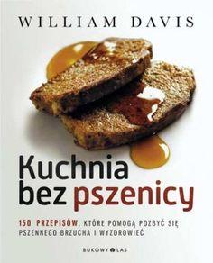 """""""Kuchnia bez pszenicy"""" dr William Davis przeł. Roman Palewicz"""