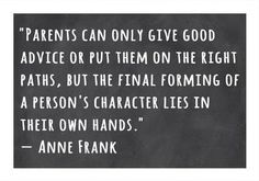 A Person's Character Lies in Their Own Hands -Anne Frank Poster Print by Veruca Salt x - Item # - Posterazzi Mom Quotes, Quotable Quotes, Wisdom Quotes, Great Quotes, Quotes To Live By, Motivational Quotes, Life Quotes, Inspirational Quotes, This Is Me Quotes