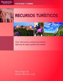 Título: Recursos Turísticos: Guía, información y asistencias turísticas. Agencias de viajes y gestión de eventos / Autor: Martínez, Beatriz / Ubicación: Biblioteca FCCTP - USMP 1er piso / Código: 338.4791/R78