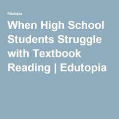 When High School Students Struggle with Textbook Reading | Edutopia