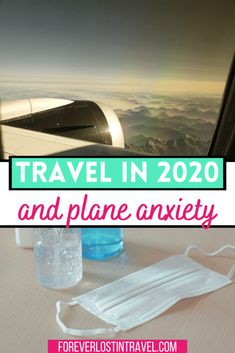 Traveling In 2020 And Why It's OK To Be Nervous - Forever Lost In Travel