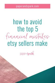 Are you making one of these 5 most common financial mistakes as an Etsy shop owner? Here's how to fix them (or avoid them to begin with)! By accountant and maker Janet LeBlanc at Paper + Spark Business Entrepreneur, Business Coaching, Business Tips, Online Business, Selling Handmade Items, Selling Crafts, Starting An Etsy Business, Financial Tips, Creative Business