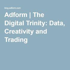 Adform | The Digital Trinity: Data, Creativity and Trading Lorem Ipsum, Leadership, Creativity, Thoughts, Marketing, Digital, Music, Free, Ideas