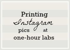 Printing Instagrams pictures at one-hour labs