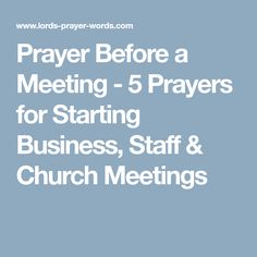 Prayer Before a Meeting - 5 Prayers for Starting Business, Staff & Church Meetings Opening Prayer For Meeting, Pta Meeting, Staff Meetings, Good Prayers, Short Prayers, Business Prayer, Prayer For Church, Starting A Business, Faith
