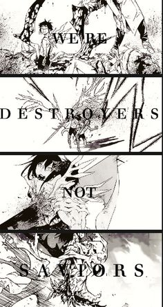We're destroyers, not saviours.  Kanda Yuu, Alma Karma - D. Gray-Man