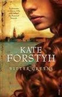 Bitter Greens by Kate Forsyth - retelling of Rapunzel's tale