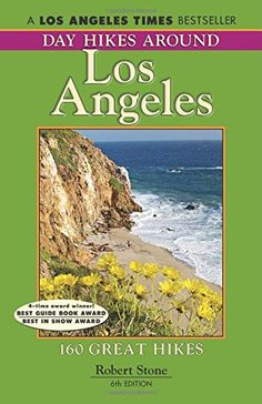 Introducing Day Hikes Around Los Angeles 6th 160 Great Hikes. Great product and follow us for more updates!