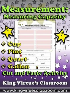 Measurement: Measuring Capacity Cut and Paste Activity - Cup, Pint, Quart, and Gallon - King Virtue's Classroom  Students will love applying what you've taught them during your Measurement unit with this cut and paste activity. It's a great tool to use to review measuring capacity using U.S. customary units of measurement (cups, pints, quarts, and gallons). Fun and engaging!