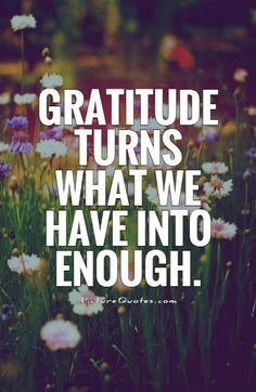 """I love this line, which comes from a quote by Melodie Beattie, which reads in its entirety: """"Gratitude unlocks the fullness of life. Happy Quotes, Great Quotes, Me Quotes, Inspirational Quotes, Grateful Quotes, Quotes Images, Motivational, Enough Is Enough Quotes, Gratitude Quotes"""