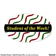 Shop Student Praise + Red & Green Wavy Lines Pattern Oval Sticker created by AponxDesigns. Personalize it with photos & text or purchase as is! Student Of The Week, Line Patterns, Cool Diy, Sticker Design, Red Green, Teacher, Stickers, Encouragement, Stripes