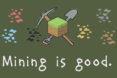 Mining is Good