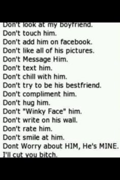 Be his friend. Nothing more. He's mine, and I love him. oh my goodness, this is too funny. reminds me of certain people