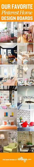 15 of Our Favorite Home Design Boards on Pinterest. What are your faves? #homedecor #homedesign http://www.ivillage.com/home-design-boards-follow-pinterest/7-b-496610?cid=pin|homedecor|pinterestboards|11-12-12
