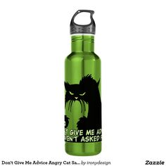 Don't Give Me Advice Angry Cat Saying Stainless Steel Water Bottle