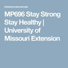MP696 Stay Strong Stay Healthy   University of Missouri Extension