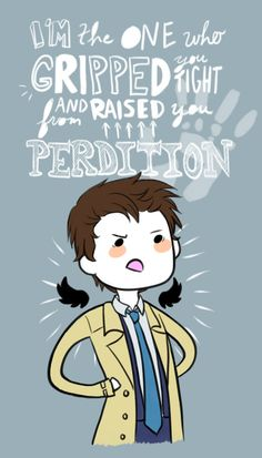 """Angel by PlaysWithScissors05.deviantart.com T-Shirt available @ www.redbubble.com - search """"Castiel Quote"""" by ScissorCrazy"""
