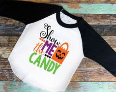 Show Me The Candy Shirt - Adorable youth shirt  Raglan Shirt , baseball tee, saying shirt, Halloween, Candy