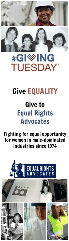 Give to Equal Rights Advocates on #GivingTuesday! We've been fighting for women in #STEM fields since 1974!