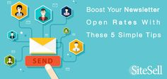 Boost Your Newsletter Open Rates With These 5 Simple Tips via @sitesell