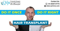 VJ Clinics is the only clinic in India from where you all can get the perfect results for the male and female pattern baldness problem with hair transplant surgery.