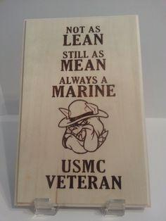 USMC Veteran - Not as Lean, Still as Mean, Always a Marine - USMC Veteran - USMC - Marines - Devil Dogs - Leathernecks - Grunts - Jarheads - Semper Fi- Oorah
