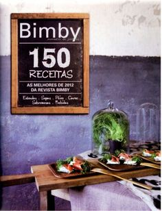 150 receitas - As melhores de 2012 Nom Nom, Recipies, Good Food, Foodies, Magazine, Drinks, New Recipes, Recipe Journal, Gourmet Cooking