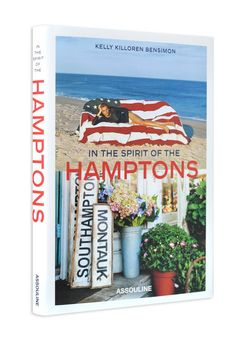 In the Spirit of the Hamptons by Kelly Killoren Bensimon design by Assouline