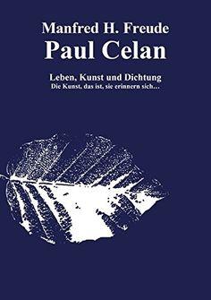 Paul Celan Leben, Dichtung und Kunst: Die Kunst, das ist,... http://www.amazon.de/dp/3737568472/ref=cm_sw_r_pi_dp_LR0ixb093S7YZ