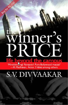 Buy The Winner's Price: Life Beyond The Campus book online for Rs.200 here. You can use internet banking, credit card, debit card or cash on delivery (COD) option to pay for the book.  The book The Winner's Price: Life Beyond The Campus is a greast book based in future where LokPal bill has been passed. The key characters work together to create a fool proof way of delivering the truth, although at high sacrifice.