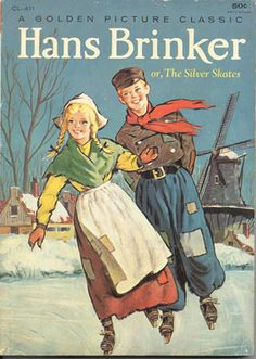 Hans Brinker, one of my mom's favorite books, always makes me thinking of ice skating in Maine. netherland, han brinker, childhood read, childhood favorit, silver skate, hans brinker, dutch, ice skating, old books