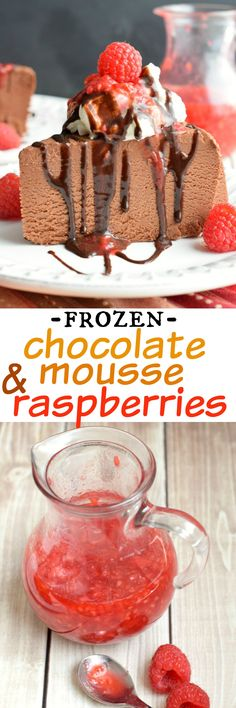 Indulge in this Chocolate Decadence with Raspberry Sauce: a frozen chocolate mousse with a sweet raspberry glaze!