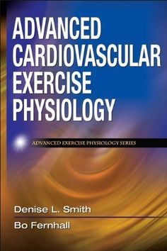 Advanced Cardiovascular Exercise Physiology (Advanced Exercise Physiology) 1st (first) Edition by Smith, Denise L., Fernhall, Bo published by Human Kinetics (2010) di Denise L., Fernhall, Bo Smith http://www.amazon.it/dp/B00E31DWSY/ref=cm_sw_r_pi_dp_PPBkub0K2KS26