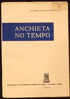 Anchieta no tempo / Antero Simón González.1966 http://absysnetweb.bbtk.ull.es/cgi-bin/abnetopac01?TITN=149121