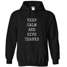 Keep calm and give thanks T-Shirts, Hoodies. ADD TO CART ==► https://www.sunfrog.com/Holidays/Keep-calm-and-give-thanks-Black-Hoodie.html?id=41382