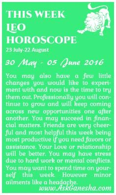 This Week Leo Horoscope (30 May 2016 - 05 June 2016). Askganesha.com