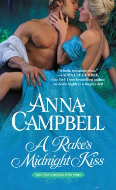 A Rake's Midnight Kiss (Sons of Sin, Book by Anna Campbell Historical Romance Books, Romance Novels, Kiss Books, Midnight Kisses, Anna Campbell, New Students, I Love Reading, Bestselling Author, The Book