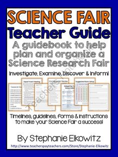 A Teachers Guide to a Science Fair from Stephanie Elkowitz on TeachersNotebook.com -  (56 pages)  - A guide to help teachers organize and plan a school wide science fair.